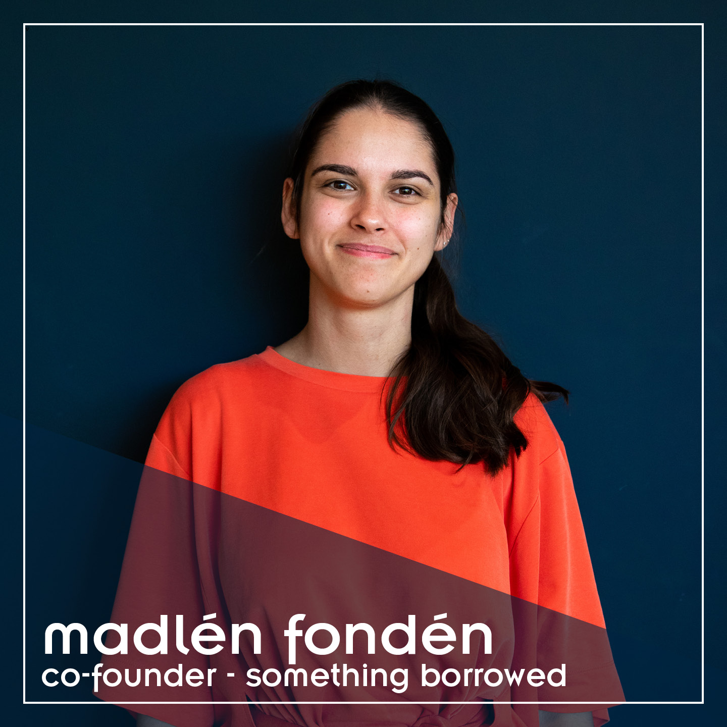Madlén Fondén Something Borrowed
